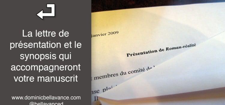 La lettre de présentation et le synopsis qui accompagneront votre manuscrit
