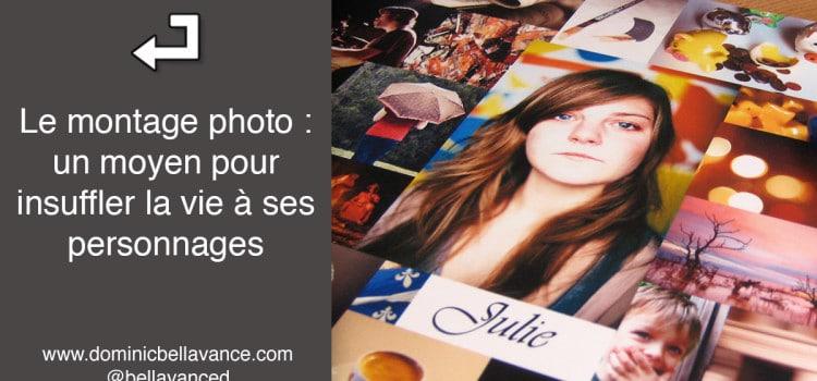 Le montage photo : un moyen pour insuffler la vie à ses personnages