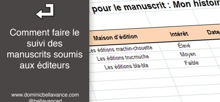Comment faire le suivi des manuscrits soumis aux éditeurs