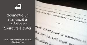 Soumettre un manuscrit à un éditeur : 5 erreurs à éviter