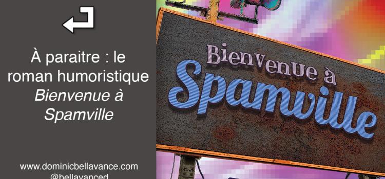 À paraitre : le roman humoristique Bienvenue à Spamville