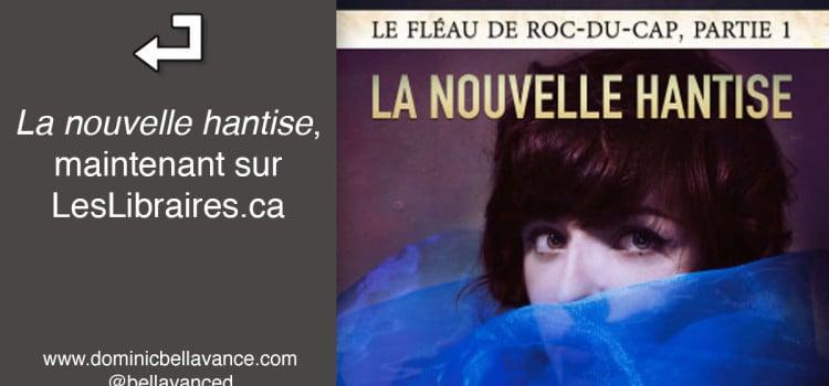 La nouvelle hantise, maintenant sur LesLibraires.ca