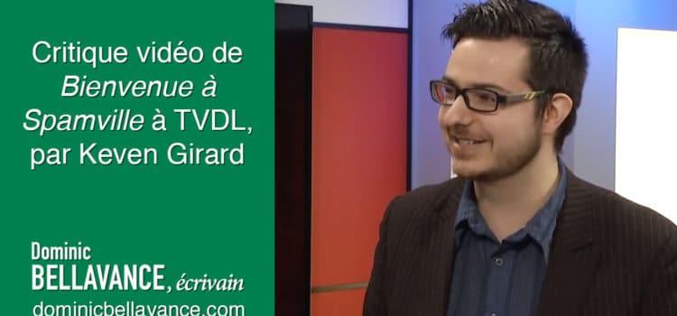 Critique vidéo de <i>Bienvenue à Spamville</i> à TVDL, par Keven Girard