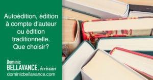 Autoédition, édition à compte d'auteur ou édition traditionnelle. Que choisir?