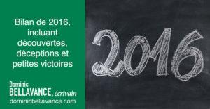 Bilan de 2016, incluant découvertes, déceptions et petites victoires