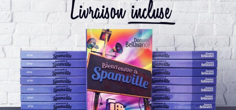 PROMO – Obtenez <i>Bienvenue à Spamville</i> pour 12 $, livraison incluse