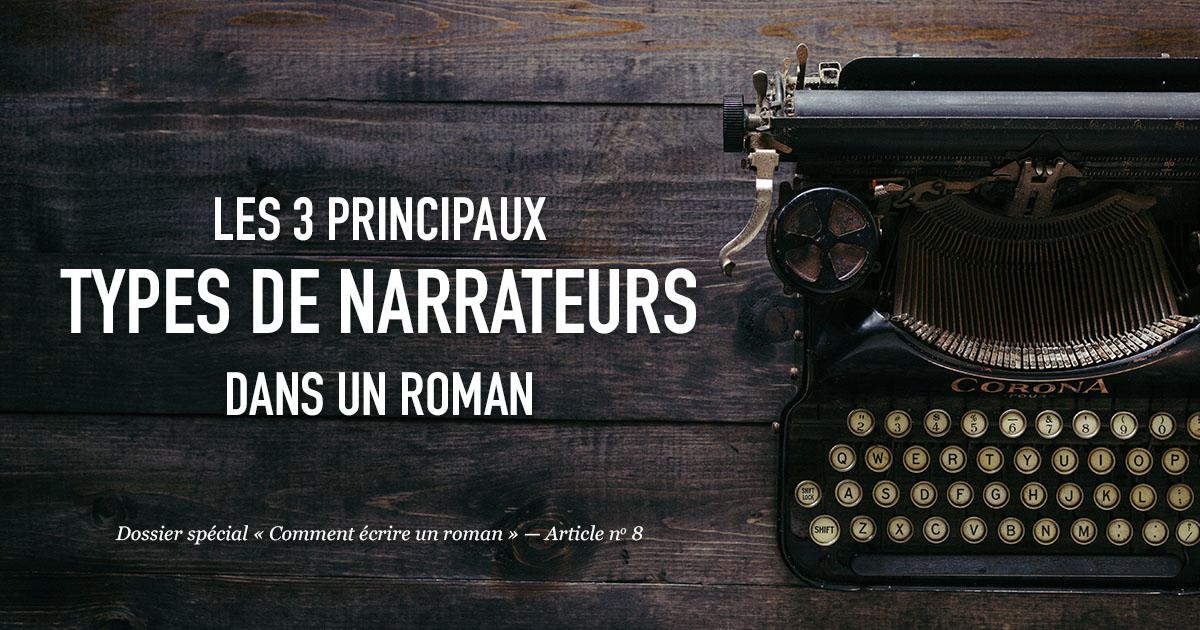 Les 3 principaux types de narrateurs dans le roman