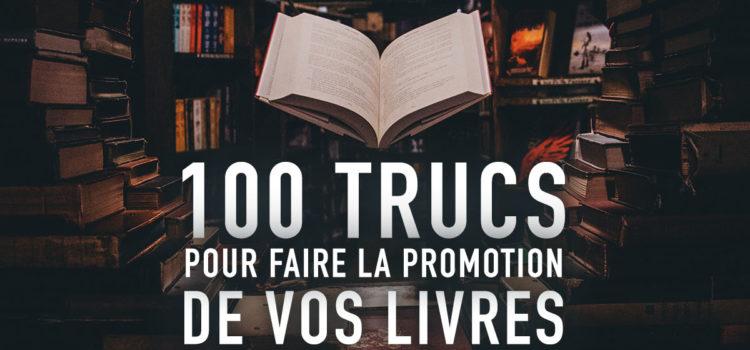 100 trucs pour faire la promotion de vos livres